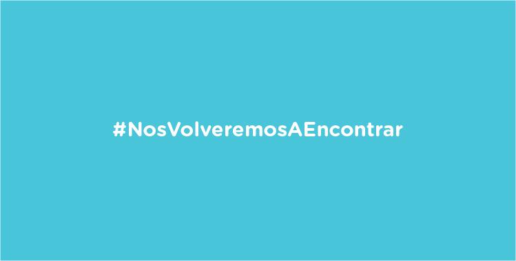 #NosVolvemosAEncontrar